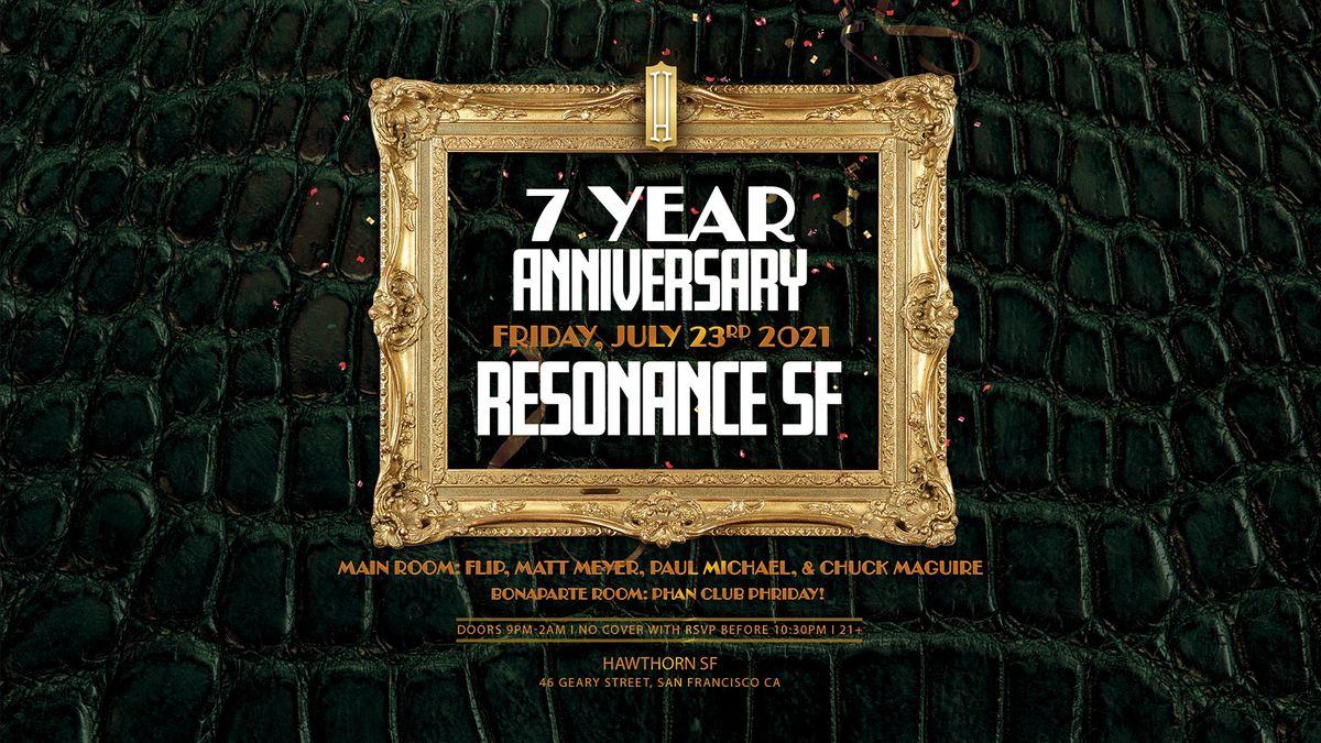 7 Year Anniversary: Resonance SF