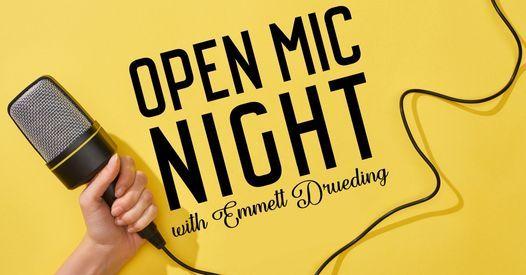 Open Mic Night with Emmett Drueding