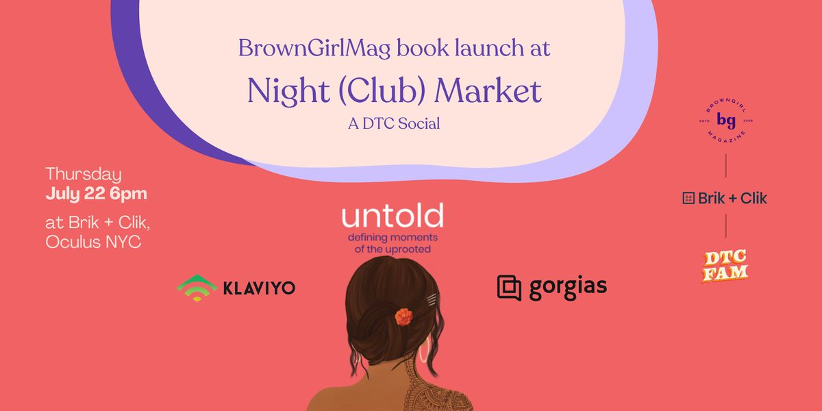 Night (Club) Market : A DTC Meetup + Brown Girl Mag Book Launch!