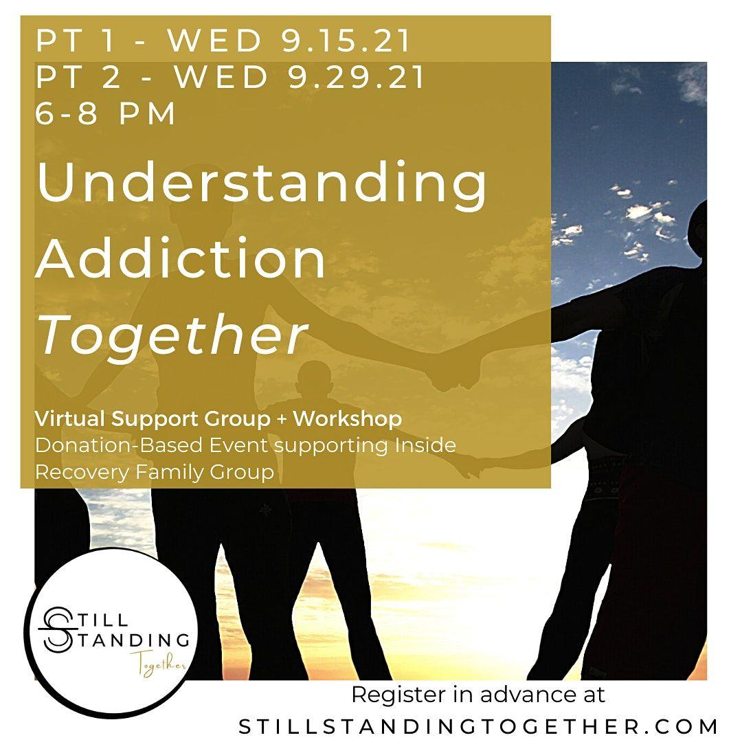 Understanding Addiction Together