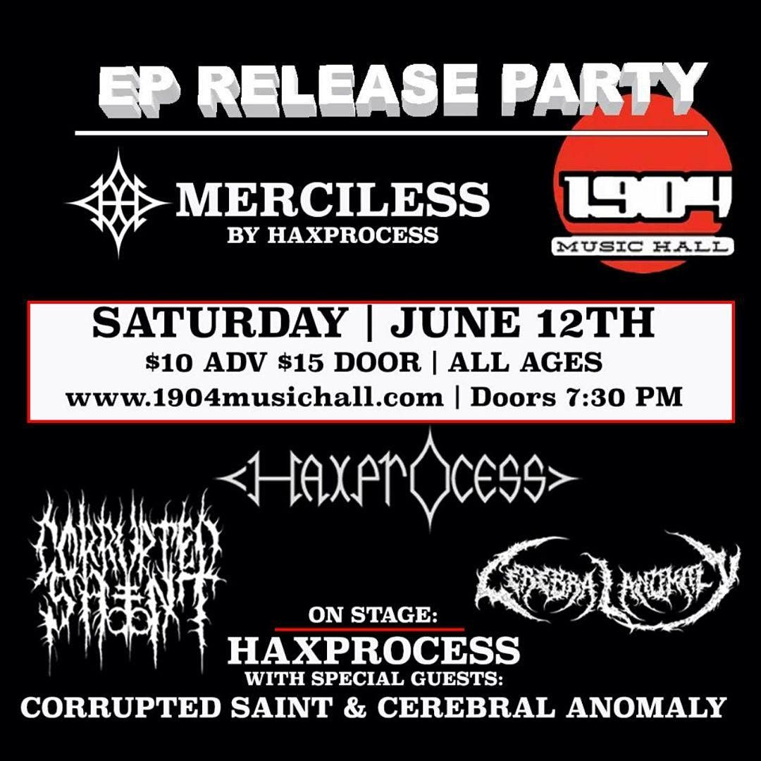 Haxprocess EP Release Party w\/ Corrupted Saint and Cerebral Anomaly at 1904