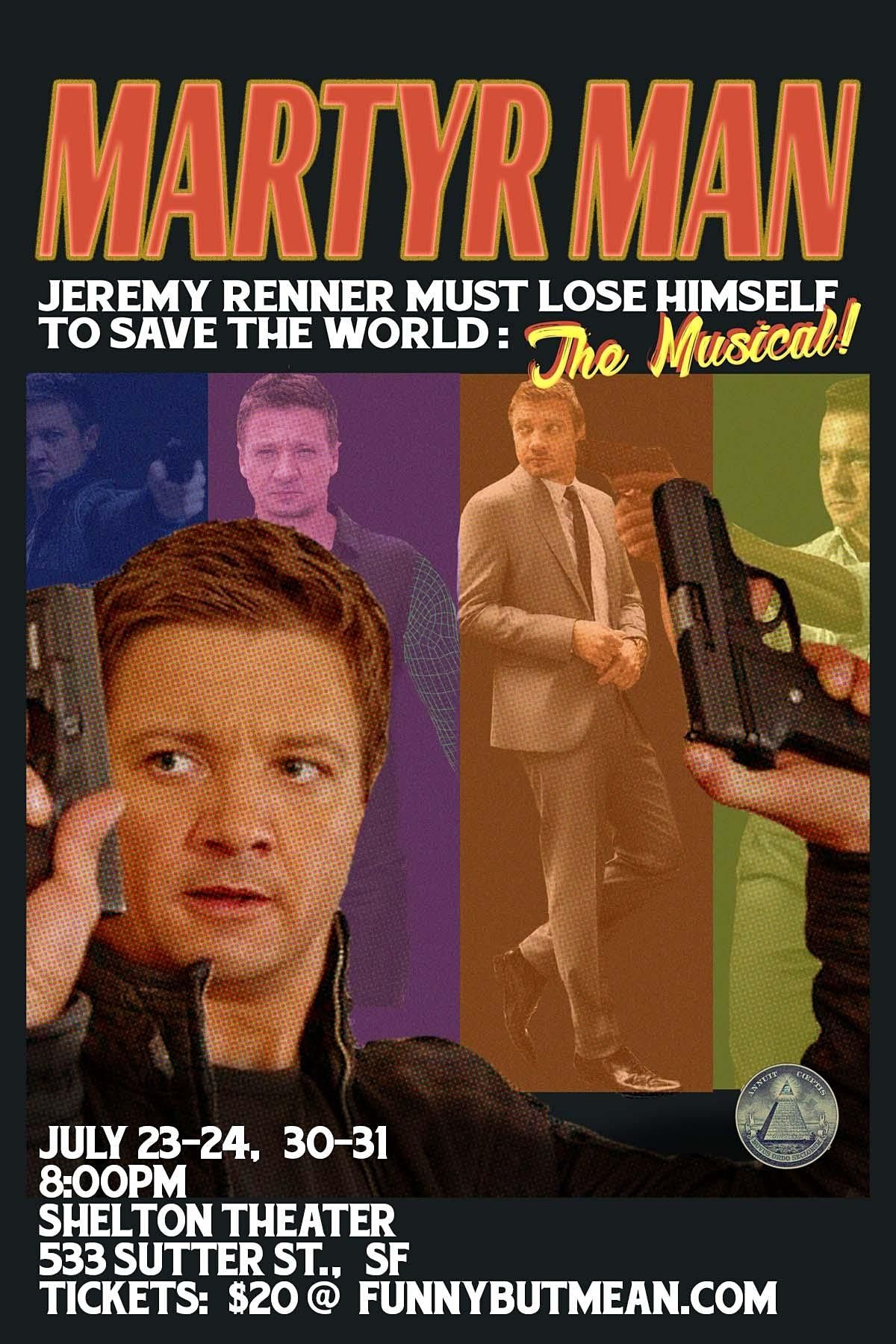 Martyr Man: Jeremy Renner Must Lose Himself And Save The World: The Musical
