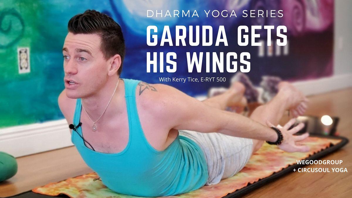 Dharma Yoga Series: Garuda Get His Wings