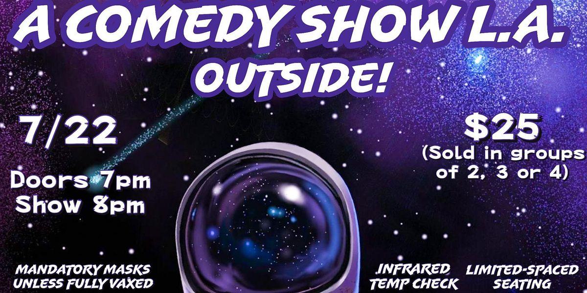 A Comedy Show L.A Outside!