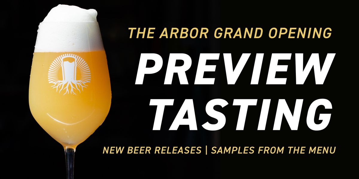 Grand Opening PREVIEW TASTING at The Arbor