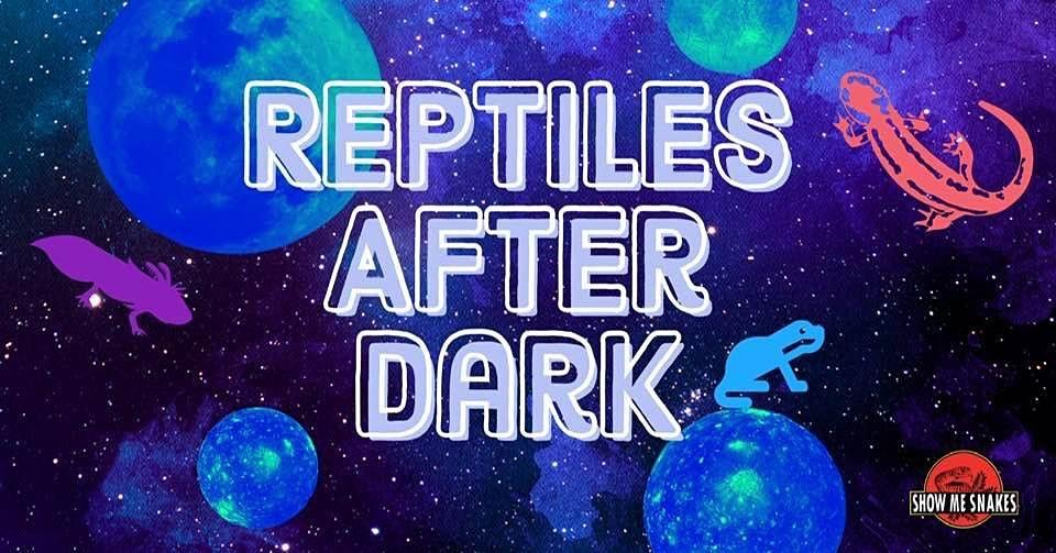 Reptiles After Dark (Texarkana, AR)